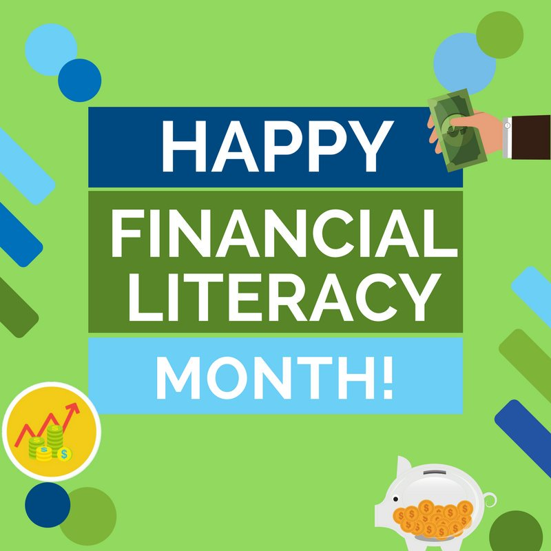 Happy Financial Literacy Month!
